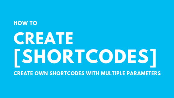 How to Create Shortcode in WordPress with Multiple Parameters