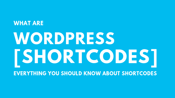 What are Shortcodes in WordPress & Why You Should Use Them
