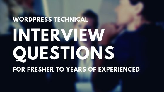 Interview Questions for Experienced WordPress Developers