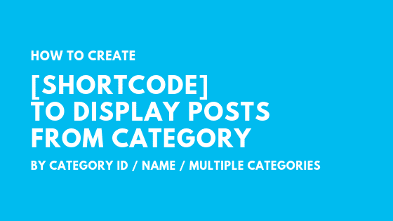 Create WordPress Shortcode to Display Posts from Categories