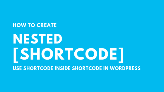 nested shortcodes in wordpress