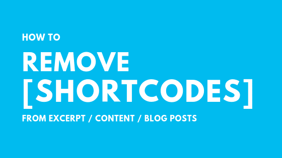 How to Remove Shortcodes from Excerpt & Content in WordPress