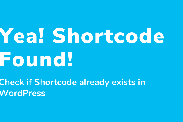 How to Check if Shortcode already Exist in WordPress