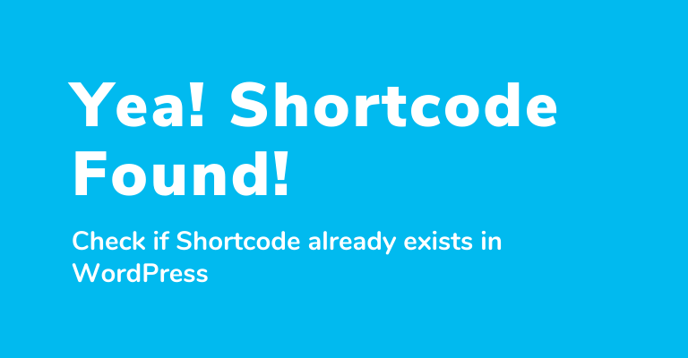 Check if Shortcode already Exist in WordPress