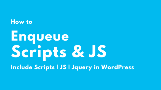Enqueue or Include Scripts-JS- Jquery in WordPress