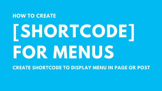 Create Shortcode for Menu in wordpress