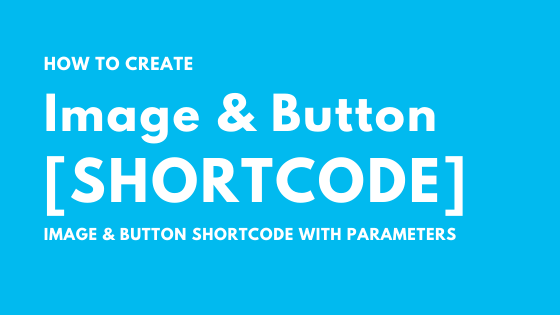 How to Create Image & Button Shortcode in WordPress
