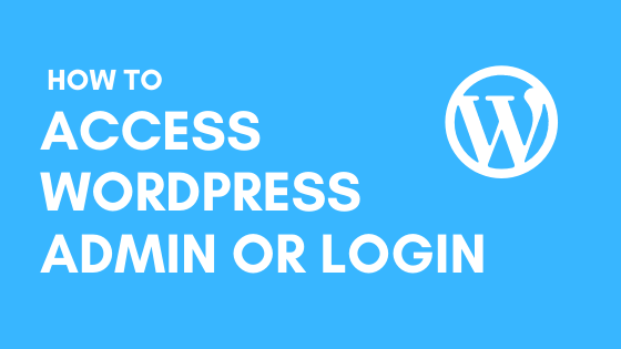 How to Access WordPress Admin or Login Page : Complete Guide