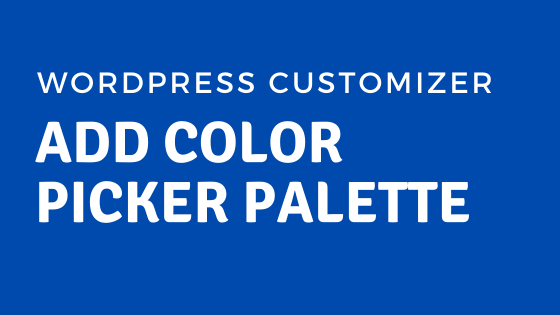 Add-WordPress-Customizer-Color-Picker-Palette