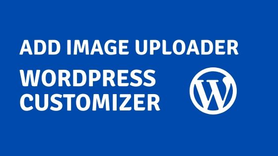 add-image-uploader-to-wordpress-customizer
