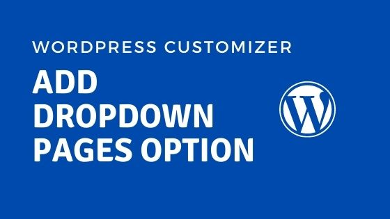Add WordPress Customizer Dropdown Pages